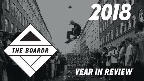 The Boardr 2018 Year End Recap of Skateboarding Shindigs | TheBoardr