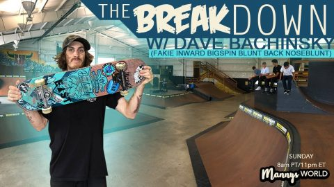 The Break Down: Dave Bachinsky(INSANE TRICK!) | MannysWorld