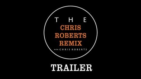 The Chris Roberts Remix Trailer - Daniel Policelli