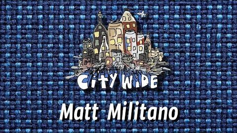 The City Wide Show - Episode 2 with Matt Militano - The City Wide Show