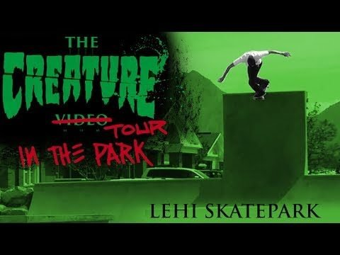 The Creature Video Tour: In The Park @ Lehi Skatepark - Creature Skateboards