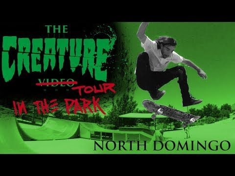 The Creature Video Tour: In The Park @ North Domingo - Creature Skateboards