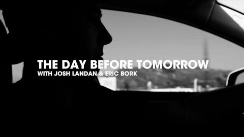 THE DAY BEFORE TOMORROW with Josh Landan and Eric Bork | Mikey Taylor