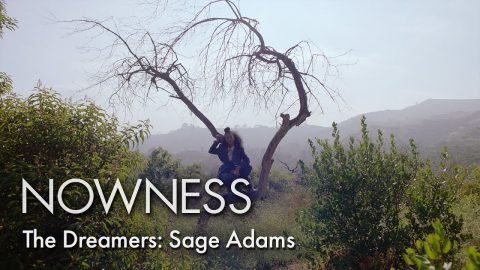 The Dreamers: Sage Adams | NOWNESS