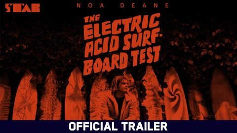 The Electric Acid Surfboard Test: Noa Deane - Official Trailer | Echoboom Sports