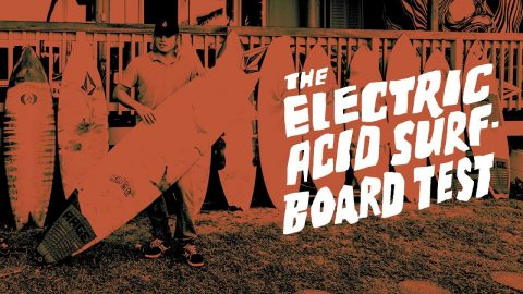 The Electric Acid Surfboard Test - Trailer | Noa Deane | STAB Magazine | Volcom