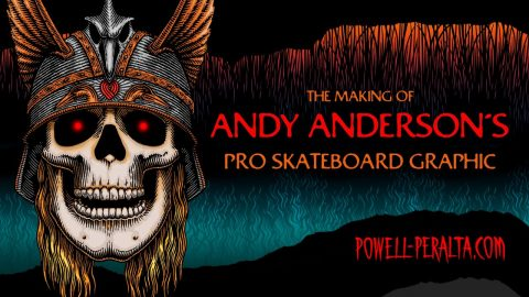 The Making of Andy Anderson's Pro Skateboard Graphic | Powell Peralta