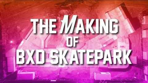 The Making of BXD Skatepark - Motion Skatepark Construction | MotionSk8