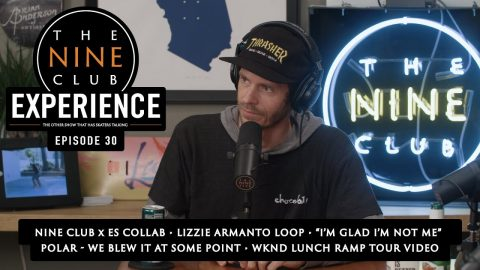 The Nine Club EXPERIENCE | Episode 30 - This Week In Skateboarding | The Nine Club