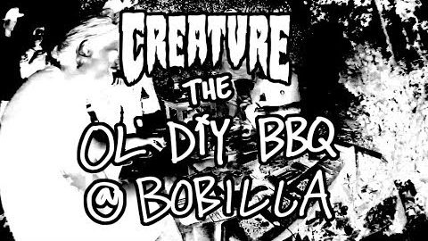 The Ol' DIY BBQ @ BOBILLA | Creature Skateboards