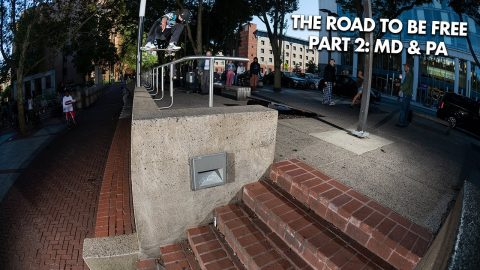 The Road to BE FREE Part 2: MD and PA | ThrasherMagazine