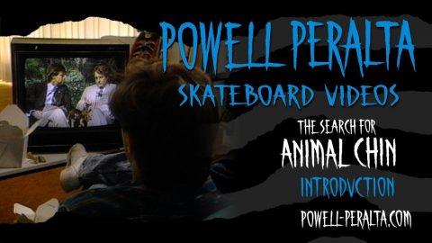 THE SEARCH FOR ANIMAL CHIN CH. 1 INTRODUCTION | Powell Peralta