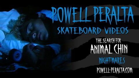 THE SEARCH FOR ANIMAL CHIN CH. 7 NIGHTMARES | Powell Peralta