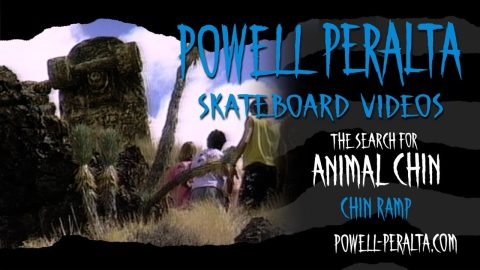 THE SEARCH FOR ANIMAL CHIN CH. 9 CHIN RAMP   Powell Peralta