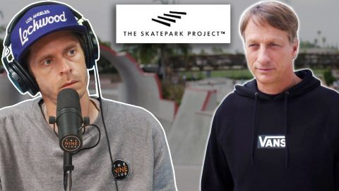 The Tony Hawk Foundation Is Now Called The Skatepark Project! | Nine Club Highlights