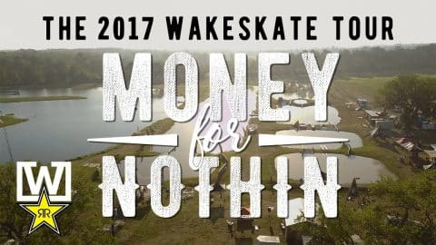 The Wakeskate Tour | 2017 Stop 1 | Money for Nothin - Rockstar