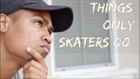 Things Only Skaters Do - LamontHoltTV