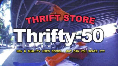 Thrifty-50: New and Quality Used Goods... But Can You Skate It? | The Berrics