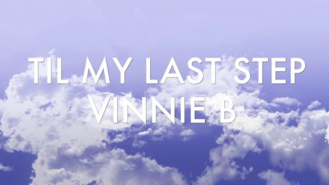 Til My Last Step With Lyrics - Vinh Banh