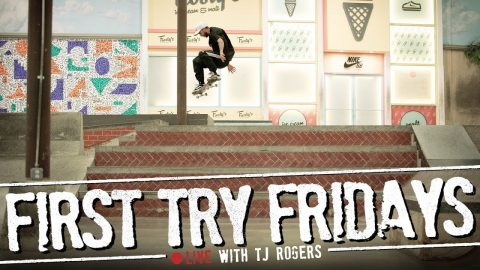 TJ Rogers - First Try Friday... LIVE! | The Berrics