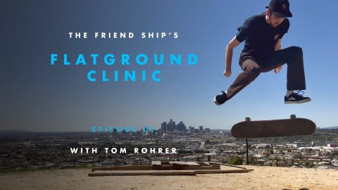 Tom Rohrer - Clinic: Flatground Finessing - The Berrics