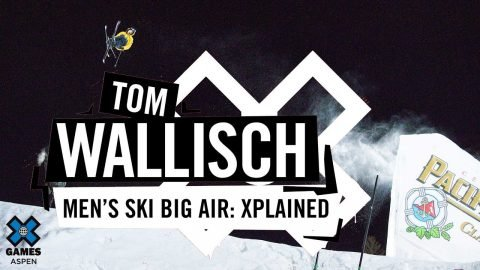 TOM WALLISCH: X Games Xplained - Men's Ski Big Air | X Games | X Games