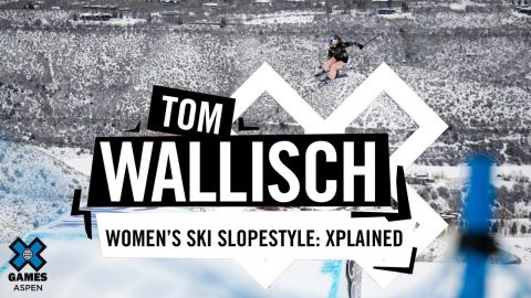 TOM WALLISCH: X Games Xplained - Women's Ski Slopestyle | X Games | X Games