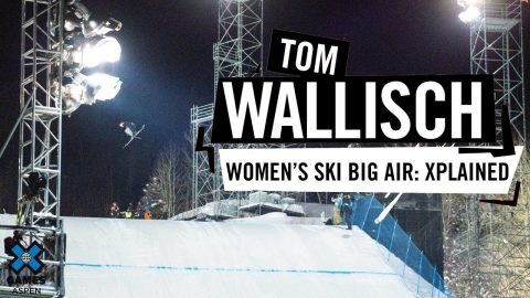 TOM WALLISCH: X Games Xplained - Women's Ski Big Air | X Games | X Games