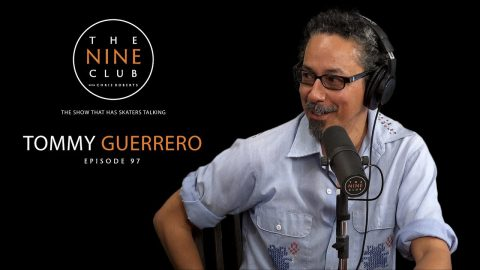 Tommy Guerrero | The Nine Club With Chris Roberts - Episode 97 - The Nine Club