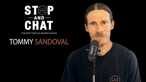 Tommy Sandoval - Stop And Chat | The Nine Club With Chris Roberts | The Nine Club