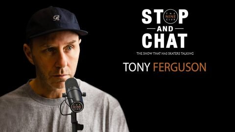 Tony Ferguson - Stop & Chat | The Nine Club With Chris Roberts | The Nine Club