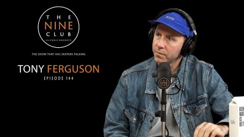 Tony Ferguson | The Nine Club With Chris Roberts - Episode 144 | The Nine Club