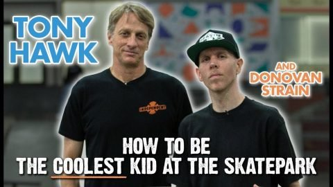 Tony Hawk Shows You How To Be The Coolest Kid At The Skatepark - Featuring Donovan Strain | The Berrics