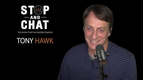 Tony Hawk - Stop And Chat | The Nine Club With Chris Roberts | The Nine Club