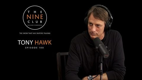 Tony Hawk | The Nine Club With Chris Roberts - Episode 100 - The Nine Club