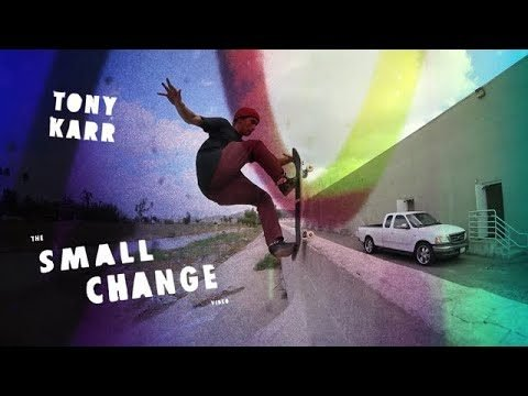 Tony Karr, Small Change Part - TransWorld SKATEboarding