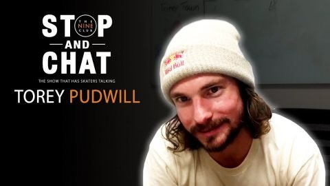 Torey Pudwill - Stop And Chat | The Nine Club With Chris Roberts | The Nine Club
