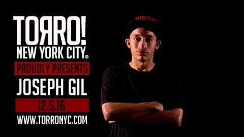 TORRO! SKATEBOARDS PROUDLY PRESENTS JOSEPH GIL (2016) | TORRONYC