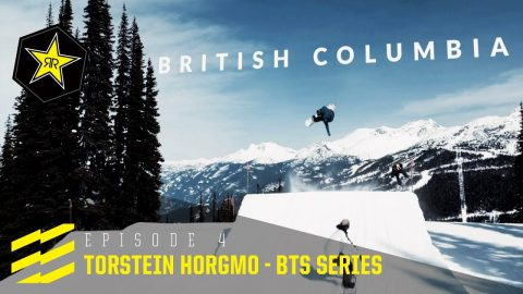 Torstein Horgmo BTS Series - British Columbia | Episode 4 | Rockstar Energy
