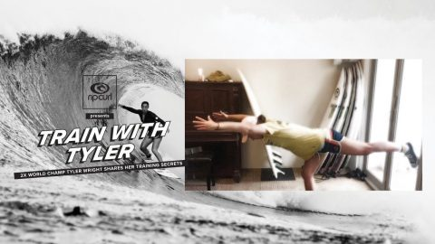 Train with Tyler Round 1: 2x World Champ Tyler Wright Shares her Training Secrets | Rip Curl