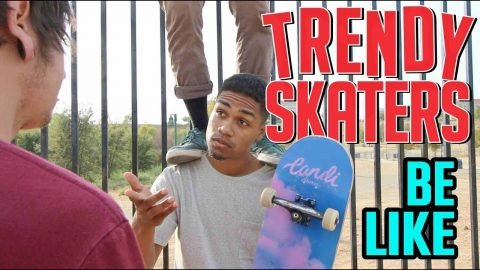 Trendy Skaters Be Like - LamontHoltTV