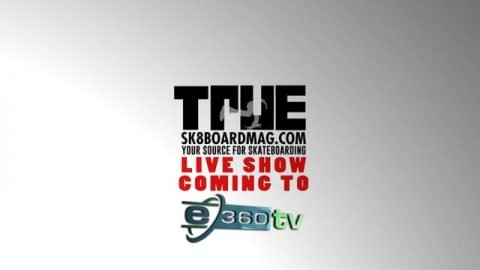 "True Skateboard Mag Presents: TSM ""LIVE SHOW"" - True Skateboard Mag"