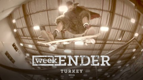 Turkey - WeekENDER - The Berrics