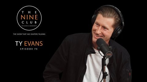 Ty Evans | The Nine Club With Chris Roberts - Episode 75 - The Nine Club