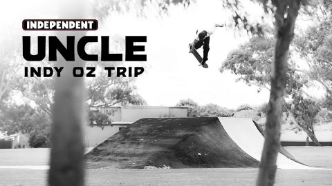'UNCLE' | Indy OZ Trip | Independent Trucks