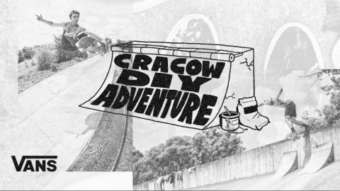 Vans Europe Presents: Cracow DIY Adventure | Skate | VANS | Vans