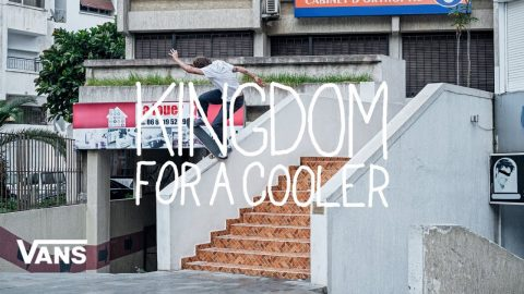 Vans Europe Presents: Kingdom For A Cooler | Skate | VANS | Vans