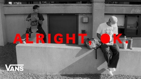 Vans Skateboarding Presents: Alright, Ok | Skate | VANS | Vans