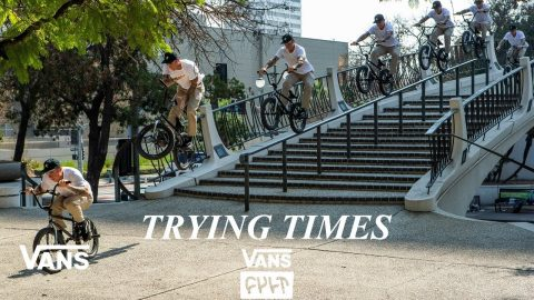 Vans x Cult BMX Presents: Trying Times | BMX | VANS | Vans