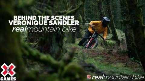 Veronique Sandler Behind The Scenes: REAL MTB 2021 | World of X Games | X Games